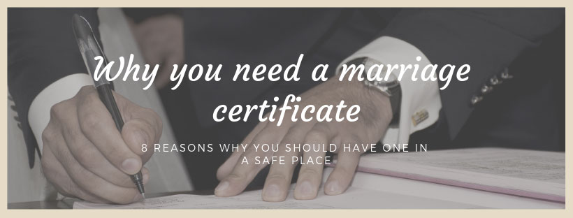 Why you need a copy of your Marriage Certificate